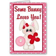 Some Bunny Loves You Valentine Greeting Card 1