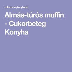 Almás-túrós muffin - Cukorbeteg Konyha