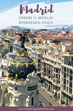 Madrid: cosa fare e vedere spendendo poco nella capitale spagnola!  #madrid #spagna #europa #weekend #capitalieuropee