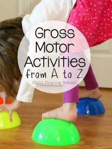 Games for Kids: Fun Gross Motor Ideas from A to Z Still Playing School: Active Games for Kids: Fun Gross Motor Ideas from A to ZBig Ideas Big Ideas may refer to: Motor Skills Activities, Movement Activities, Gross Motor Skills, Sensory Activities, Therapy Activities, Learning Activities, Preschool Activities, Toddler Gross Motor Activities, Pirate Preschool