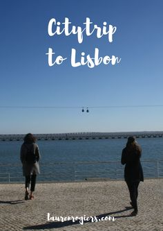 A citytrip to Lisbon is one of the best idea's you could have