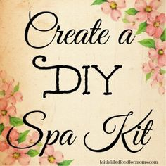Create a DIY Spa Kit #Christmas #Mothers Day