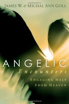 Angelic Encounters: Engaging Help From Heaven by James W. Goll. $11.08. Author: James W. Goll. Publisher: Charisma House (July 10, 2007). 224 pages