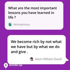 What are the most important lessons you have learned in life ?