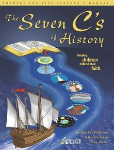 The Seven C's of History: Helping Children Defend Their Faith (Answers for Kids): Stacia McKeever, Dan Lietha, Ken Ham: 9781893345102: Amazon.com: Books
