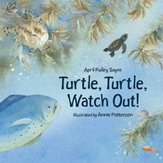 2011 - Turtle, Turtle, Watch Out! by April Pulley Sayre - From before the time she hatches until she returns to the same beach to lay eggs of her own, a sea turtle is helped to escape from danger many times by different human hands. Sea Turtle Life Cycle, Turtle Book, Turtle Conservation, Preschool Books, Kindergarten Books, Preschool Activities, Children Activities, Alphabet Activities, Book Activities
