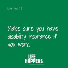 Sound advice! #DIAM19 #SFG  #DisabilityInsurance  #LifeInsurance Disability Insurance, Life Insurance, Life Happens, Shit Happens, Make Sure, Non Profit, Organization, Organizing, Advice