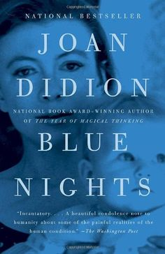 Blue Nights, 2011 The New York Times Best Sellers Nonfiction winner, Joan Didion #NYTime #GoodReads #Books