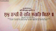 There is no peace without devotional worship of the Lord. ~ Sri Guru Arjan Dev Sahib Ji Maharaj
