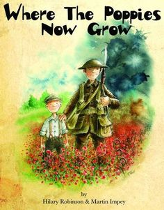 To mark the centenary of the start of the First World War one of the UK's top creative teams, Hilary Robinson and Martin Impey, have dedicated their new book Where The Poppies Now Grow to their great uncles who fell at the Somme. World War One, First World, Planting Poppies, Christmas Truce, Best Fiction Books, Anzac Day, Remembrance Day, Lessons For Kids, Kids Reading