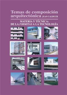 Temas de composición arquitectónica. volumen 4, materia y técnica. De la firmitas a la tecnología http://encore.fama.us.es/iii/encore/record/C__Rb2657851?lang=spi