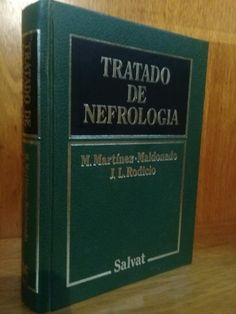 Tratado de Nefrología - Martinez / Maldonado