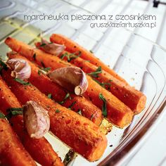 marchewka pieczona z czosnkiem Carrots, Sausage, Bacon, Food And Drink, Healthy Eating, Meals, Vegetables, Cooking, Breakfast