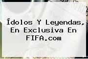 http://tecnoautos.com/wp-content/uploads/imagenes/tendencias/thumbs/idolos-y-leyendas-en-exclusiva-en-fifacom.jpg FIFA.com. Ídolos y leyendas, en exclusiva en FIFA.com, Enlaces, Imágenes, Videos y Tweets - http://tecnoautos.com/actualidad/fifacom-idolos-y-leyendas-en-exclusiva-en-fifacom/
