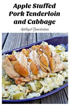 Apple-stuffed-pork-tenderloin-and-cabbage-recipe. Use an Oven Bag for a tender and juicy dinner. Get the recipe at http://intelligentdomestications.com