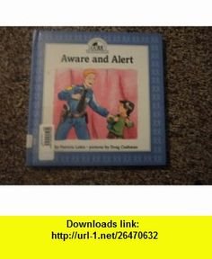 Aware and Alert (My Community the Police Officer) (9780811482615) Patricia Lakin, Doug Cushman , ISBN-10: 0811482618  , ISBN-13: 978-0811482615 ,  , tutorials , pdf , ebook , torrent , downloads , rapidshare , filesonic , hotfile , megaupload , fileserve