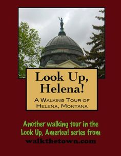 A Walking Tour of Helena, Montana (Look Up, America!) by Doug Gelbert. $0.99. 48 pages