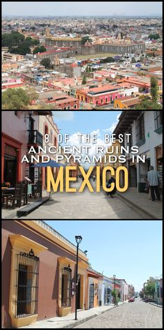 8 of the best colonial towns and cities in Mexico, including Puebla, Oaxaca and Valladolid.