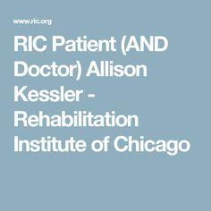 RIC Patient (AND Doctor) Allison Kessler - Rehabilitation Institute of Chicago