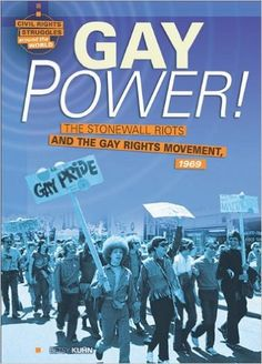 Amazon.com: Gay Power!: The Stonewall Riots and the Gay Rights Movement, 1969 (Civil Rights Struggles Around the World) (9780761357681): Betsy Kuhn: Books