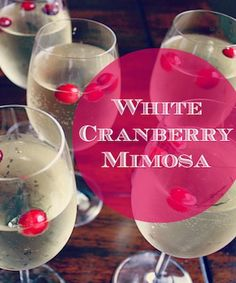 White Cranberry Mimosas. for Christmas morning