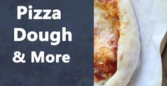Pizza Dough and More