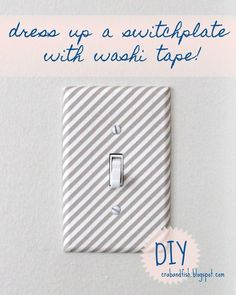 Ahh good isdea!! DIY dress up a switch plate / light switch with washi tape!