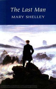 The Last Man (Wordsworth Classics) by Mary Wollstonecraft Shelley 1840224037 9781840224030 Fantasy Book Series, Fantasy Books To Read, Fantasy Fiction, Apocalyptic Novels, Wordsworth Classics, Popular Paintings, Mary Shelley, Last Man, Classic Books