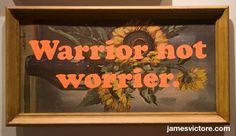 "Warrior not worrier.  27""x14.5"" (Screen print on print)  $SOLD  #jamesvictore"