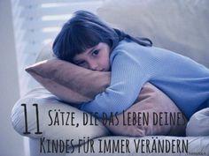 Thema: Kindererziehung | 11 Sätze, die das Leben deines Kindes für immer verändern