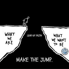Motivation Quotes : Leap of faith. - Hall Of Quotes Motivacional Quotes, Great Quotes, Quotes To Live By, Leap Of Faith Quotes, Why Wait Quotes, See You Soon Quotes, Make It Happen Quotes, What If Quotes, Quote Meme