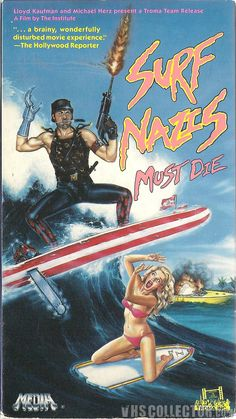 """Surf Nazis Must Die"" (1987) Classic Troma trash."
