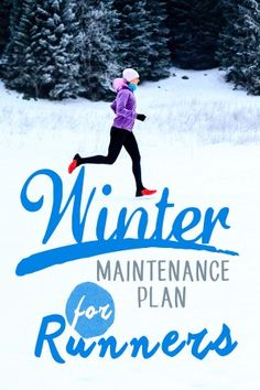 Winter Training for Runners - How to follow a maintenance plan between big races and what base building really means