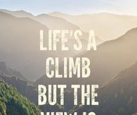 Life A Climb But The View Is Great