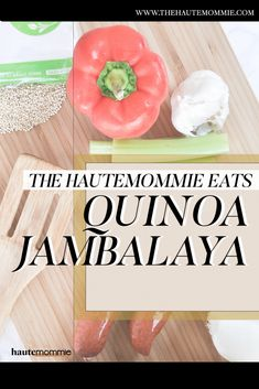 The Hautemommie EATS: Quinoa Jambalaya