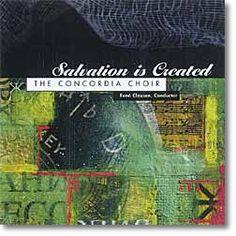 Salvation is Created - Concordia Choir, René Clausen conducting