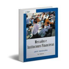 Mercados e Instituciones Financieras - Jeff Madura - PDF - Ebook  http://www.librosayuda.info/2013/09/descargar-libro-completo-de-mercados-e.html