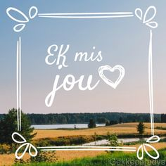 Mis Love My Sister, Love My Husband, Cute Quotes, Funny Quotes, Afrikaanse Quotes, Goeie More, Fancy Words, Morning Greeting, Love You Forever