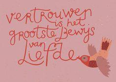Vertrouwen is het grootste bewijs van liefde.  Postkaart ZintenZ/Claire van Heukelom