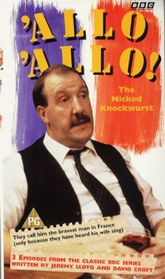 "'Allo 'Allo'. We found the series on DVD and our kinds love it. ""Good meurning!"""