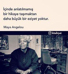 İçinde anlatılmamış bir hikaye taşımaktan daha büyük bir eziyet yoktur. - Maya Angelou (Kaynak: Instagram - kitabiyat) #sözler #anlamlısözler #güzelsözler #manalısözler #özlüsözler #alıntı #alıntılar #alıntıdır #alıntısözler #şiir #edebiyat
