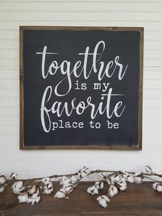 Large Sign - Together is my favorite place to be - Farmhouse Sign - Rustic Wood Sign - Farmhouse Decor. Home Decor Signs Sayings