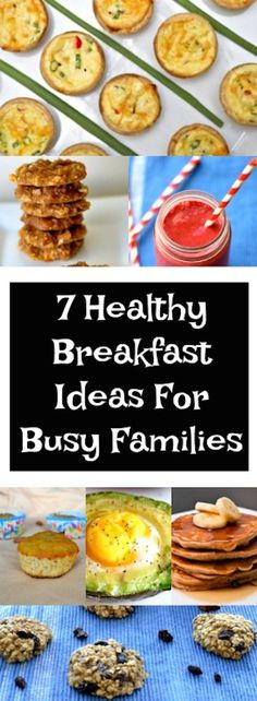 7 Healthy Breakfast Ideas For Busy Families. Easy recipes. http://healthyquickly.com/55-healthy-recipes-salads-haters/ http://healthyquickly.com/5-essential-healthy-breakfast-tips-for-easy-fat-burning/