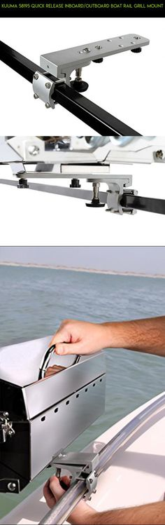 Kuuma 58195 Quick Release Inboard/Outboard Boat Rail Grill Mount #boat #tech #mount #grills #camera #gadgets #plans #shopping #fpv #drone #racing #technology #kit #parts #with #products