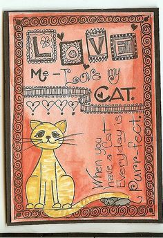 """LOVE Me - Love my CAT"" - Laura Stoner. ATC, watercolor, pen and ink."