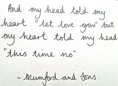 Mumford and Sons..... such great lyrics, always!!!  This time... No!!