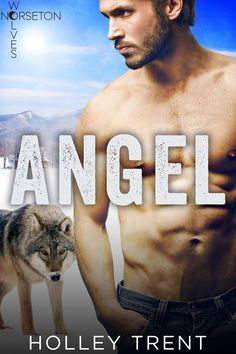 A sneak peek at Holley Trent's ANGEL, available exclusively in the paranormal romance anthology, SHIFTERS IN THE SNOW: BUNDLE OF JOY.