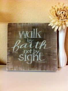 Scripture Art - Christian Art - Walk by Faith, Not by Sight