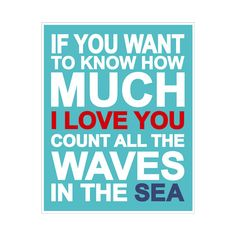 If You Want to Know How Much I Love You QUOTE 8x10 by KZukowski, $14.00