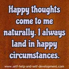 Happiness affirmation for having happy thoughts.